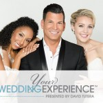 Your Wedding Experience – Presented by David Tutera